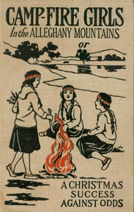 Campfire Girls in the Allegheny Mountains; or, A Christmas Success against Odds