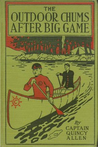 Cover of The Outdoor Chums After Big Game; Or, Perilous Adventures in the Wilderness