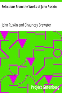 Selections From the Works of John Ruskin