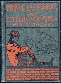 Cover of The Adventures of Prince Lazybones, and Other Stories
