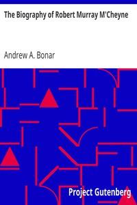 Cover of The Biography of Robert Murray M'Cheyne
