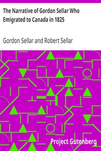 Cover of The Narrative of Gordon Sellar Who Emigrated to Canada in 1825
