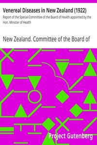 Cover of Venereal Diseases in New Zealand (1922) Report of the Special Committee of the Board of Health appointed by the Hon. Minister of Health