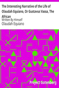 Cover of The Interesting Narrative of the Life of Olaudah Equiano, Or Gustavus Vassa, The AfricanWritten By Himself
