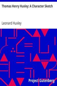 Thomas Henry Huxley: A Character Sketch