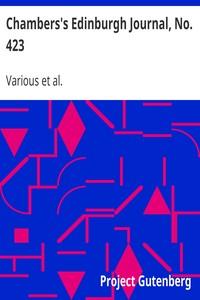 Cover of Chambers's Edinburgh Journal, No. 423 Volume 17, New Series, February 7, 1852