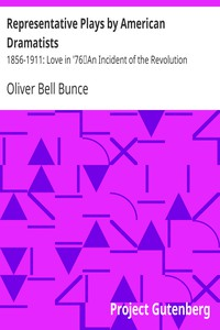 Cover of Representative Plays by American Dramatists: 1856-1911: Love in '76An Incident of the Revolution