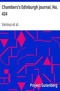 Cover of Chambers's Edinburgh Journal, No. 424 Volume 17, New Series, February 14, 1852