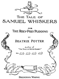 The Tale of Samuel Whiskers; Or, The Roly-Poly Pudding