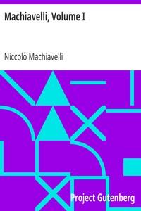 Machiavelli, Volume I