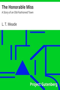 Cover of The Honorable Miss: A Story of an Old-Fashioned Town