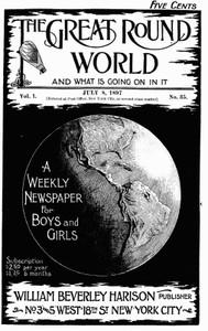 The Great Round World and What Is Going On In It, Vol. 1, No. 35, July 8, 1897A Weekly Magazine for Boys and Girls