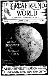 The Great Round World and What Is Going On In It, Vol. 1, No. 34, July 1, 1897A Weekly Magazine for Boys and Girls