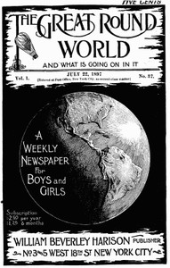 Cover of The Great Round World and What Is Going On In It, Vol. 1, No. 37, July 22, 1897A Weekly Magazine for Boys and Girls