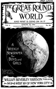 Cover of The Great Round World and What Is Going On In It, Vol. 1, No. 40, August 12, 1897A Weekly Magazine for Boys and Girls