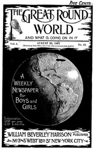 The Great Round World and What Is Going On In It, Vol. 1, No. 42, August 26, 1897A Weekly Magazine for Boys and Girls