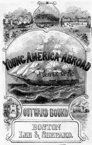 Outward Bound Or, Young America Afloat: A Story of Travel and Adventure