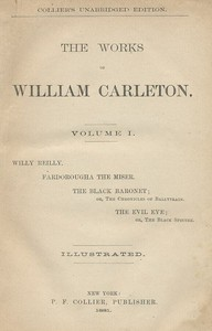 Cover of The Black Baronet; or, The Chronicles Of BallytrainThe Works of William Carleton, Volume One