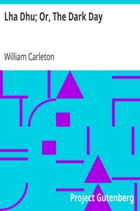 Lha Dhu; Or, The Dark DayThe Works of William Carleton, Volume Two
