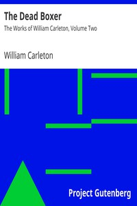 The Dead BoxerThe Works of William Carleton, Volume Two