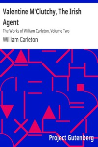 Valentine M'Clutchy, The Irish AgentThe Works of William Carleton, Volume Two