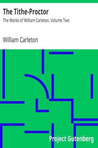 The Tithe-ProctorThe Works of William Carleton, Volume Two