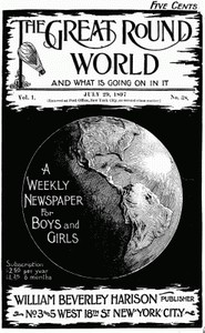 The Great Round World and What Is Going On In It, Vol. 1, No. 38, July 29, 1897A Weekly Magazine for Boys and Girls