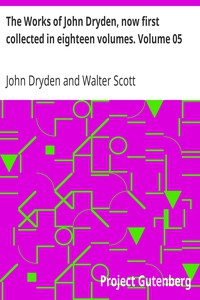 Cover of The Works of John Dryden, now first collected in eighteen volumes. Volume 05