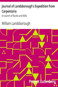 Journal of Landsborough's Expedition from CarpentariaIn search of Burke and Wills