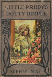 Cover of Little Prudy's Dotty Dimple