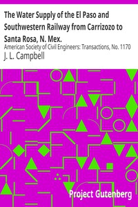 Cover of The Water Supply of the El Paso and Southwestern Railway from Carrizozo to Santa Rosa, N. Mex. American Society of Civil Engineers: Transactions, No. 1170