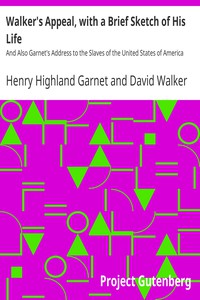Cover of Walker's Appeal, with a Brief Sketch of His LifeAnd Also Garnet's Address to the Slaves of the United States of America