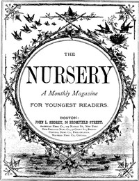 Cover of The Nursery, No. 106, October, 1875. Vol. XVIII.A Monthly Magazine for Youngest Readers