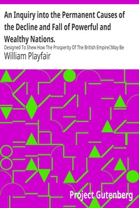Cover of An Inquiry into the Permanent Causes of the Decline and Fall of Powerful and Wealthy Nations.Designed To Shew How The Prosperity Of The British EmpireMay Be Prolonged