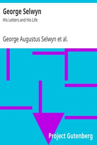 George Selwyn: His Letters and His Life