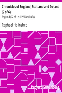 Chronicles of England, Scotland and Ireland (2 of 6): England (02 of 12) William Rufus