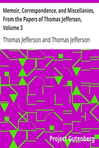 Cover of Memoir, Correspondence, and Miscellanies, From the Papers of Thomas Jefferson, Volume 3