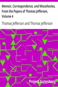 Cover of Memoir, Correspondence, and Miscellanies, From the Papers of Thomas Jefferson, Volume 4