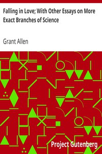 Cover of Falling in Love; With Other Essays on More Exact Branches of Science
