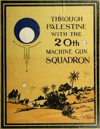 Cover of Through Palestine with the Twentieth Machine Gun Squadron