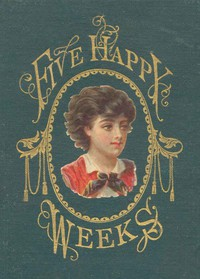 Cover of Five Happy Weeks