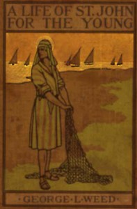 Cover of A Life of St. John for the Young