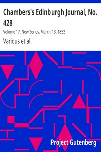 Cover of Chambers's Edinburgh Journal, No. 428Volume 17, New Series, March 13, 1852