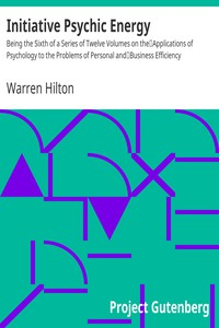 Cover of Initiative Psychic EnergyBeing the Sixth of a Series of Twelve Volumes on theApplications of Psychology to the Problems of Personal andBusiness Efficiency