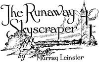 Cover of The Runaway Skyscraper