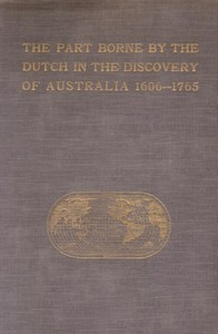 Cover of The Part Borne by the Dutch in the Discovery of Australia 1606-1765