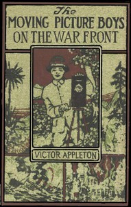 Cover of The Moving Picture Boys on the War FrontOr, The Hunt for the Stolen Army Films