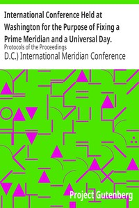 Cover of International Conference Held at Washington for the Purpose of Fixing a Prime Meridian and a Universal Day. October, 1884.Protocols of the Proceedings
