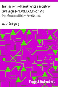 Cover of Transactions of the American Society of Civil Engineers, vol. LXX, Dec. 1910Tests of Creosoted Timber, Paper No. 1168
