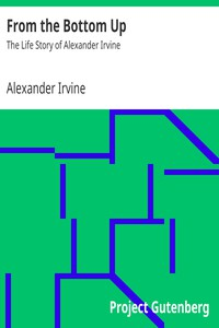 Cover of From the Bottom Up: The Life Story of Alexander Irvine